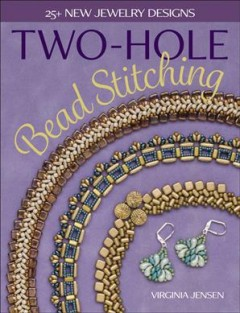 Two-hole Bead Stitching : 25+ New Jewelry Designs
