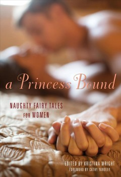A princess bound : naughty fairy tales for women
