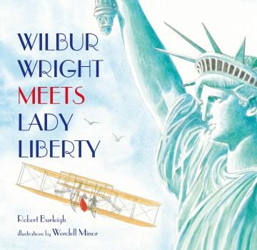 Wilbur Wright meets Lady Liberty