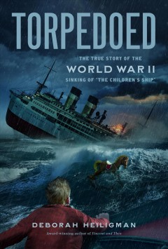 Torpedoed : the true story of the World War II sinking of