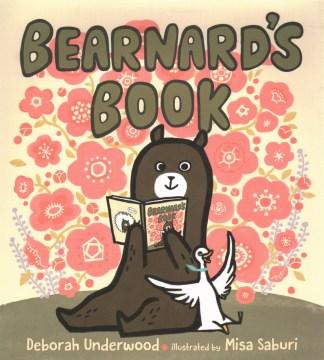 Bearnard's book / Deborah Underwood ; illustrated by Misa Saburi.