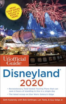 The unofficial guide to Disneyland 2020 Seth Kubersky with Bob Sehlinger, Len Testa, and Guy Selga Jr.