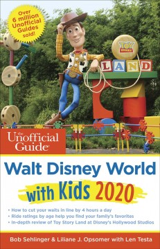 The unofficial guide to Walt Disney World 2020 with kids Bob Sehlinger & Liliane J. Opsomer with Len Testa.