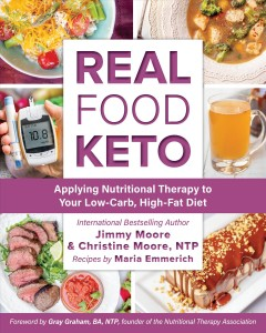 Real food keto : applying nutritional therapy to your low-carb, high-fat diet