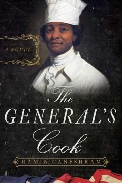 The general's cook : a novel / Ramin Ganeshram.