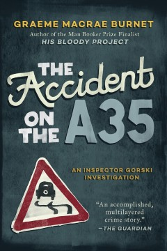 The Accident on the A35 : An Inspector Gorski Investigation