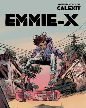 Calexit 1 : Emmie-x