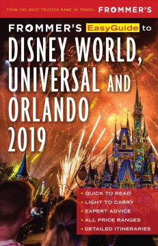 Frommer's easyguide to disneyworld, universal and orlando 2019 Jason Cochran.