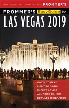 Frommer's easyguide to Las Vegas 2019 / by Grace Bascos.