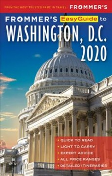 Frommer's 2020 Easyguide to Washington, D.c.