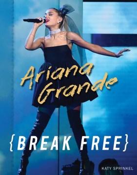Ariana Grande : Break Free