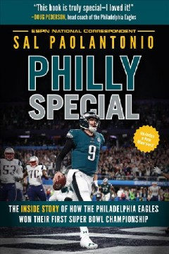 Philly special : the inside story of how the Philadelphia Eagles won their first Super Bowl championship / Sal Paolantonio.