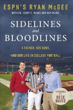 Sidelines and Bloodlines : A Father, His Sons, and Our Life in College Football
