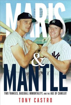 Maris and Mantle : Yankees in Camelot