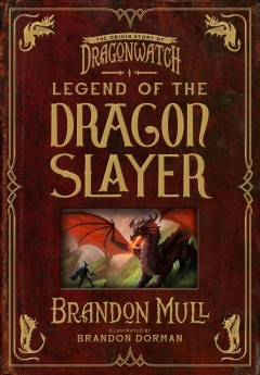 Legend of the Dragon Slayer : The Origin Story of Dragonwatch