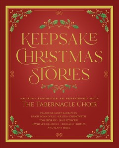 Keepsake Christmas stories : holiday favorites as performed with the Tabernacle Choir.