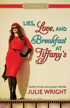 Lies, love, and breakfast at Tiffany's Julie Wright.
