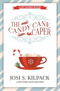 The candy cane caper Josi S. Kilpack.