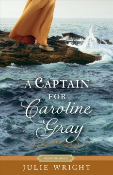 A captain for Caroline Gray Julie Wright.