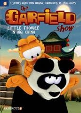 The Garfield Show : Little Trouble in Big China. Volume 4 Cedric Michiels, Jim Davis, Joe Johnson.