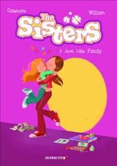The sisters. Volume 1, Just like family