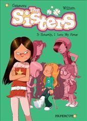 The sisters. Volume 3, Honestly, I love my sister Art and colors, William ; story, Cazenove & William.