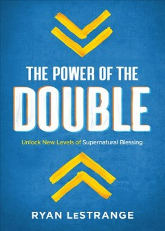 The power of the double / Unlock New Levels of Supernatural Blessing