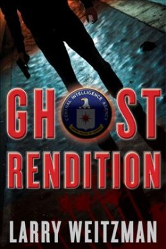 Ghost Rendition : A CIA Thriller