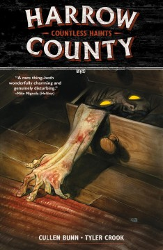 Harrow County. Volume 1, issue 1-4. Countless haints script, Cullen Bunn ; art and lettering, Tyler Crook.