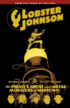 Lobster Johnson. Volume 5, issue 1-3, The pirate's ghost and metal monsters of Midtown