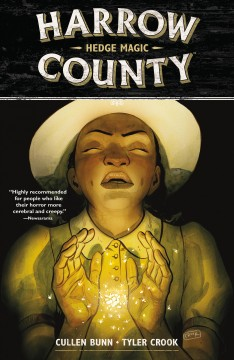 Harrow County. Volume 6, issue 21-24, Hedge magic script, Cullen Bunn ; art and lettering, Tyler Crook.