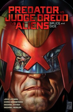 Predator vs Judge Dredd vs Aliens : splice and dice. Issue 1-4
