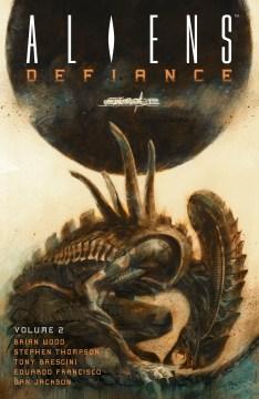Aliens : defiance. Volume 2 script, Brian Wood ; art, Stephen Thompson, Tony Brescini, Eduardo Francisco ; colors, Dan Jackson ; lettering, Nate Piekos of Blambot ; cover art, Massimo Carnevale ; chapter break art, Stephanie Hans.
