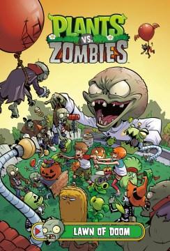 Plants vs. zombies. Volume 8: LAWN OF DOOM. Lawn of doom