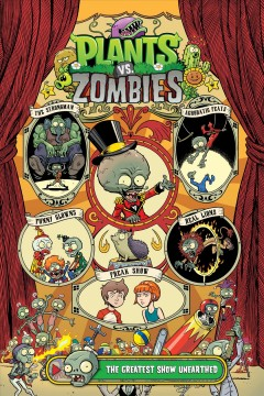 Plants vs. zombies. Volume 9: THE GREATE.... The Greatest Show Unearthed