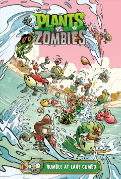 Plants vs. zombies. Volume 10: RUMBLE AT.... Rumble at Lake Gumbo