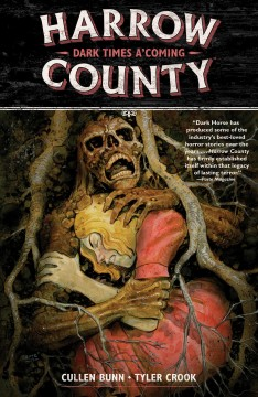 Harrow County. Volume 7, issue 25-28, Dark times a'coming script, Cullen Bunn ; art & lettering, Tyler Crook.