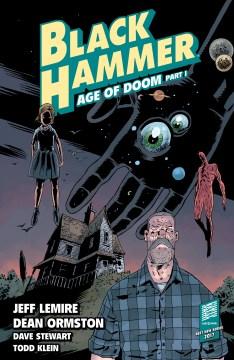 Black hammer. Volume 3, issue 1-5, Age of doom