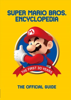 Super Mario Bros. encyclopedia : The Official Guide to the First 30 Years, 1985-2015 Nintendo.