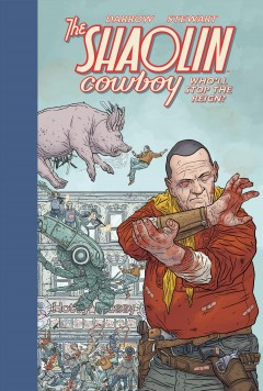 The Shaolin Cowboy : who'll stop the reign?. Issue 1-4