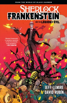 Sherlock Frankenstein and the Legion of Evil. Volume 1, issue 1-4