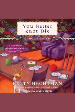 You better knot die [electronic resource] / Betty Hechtman.