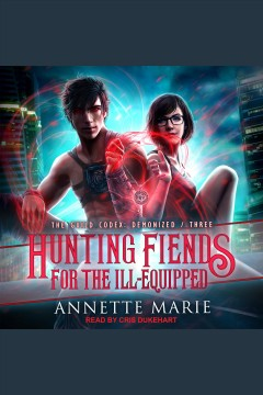 Hunting fiends for the ill-equipped [electronic resource] / Annette Marie.