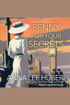 Penny for your secrets [electronic resource] / Anna Lee Huber.