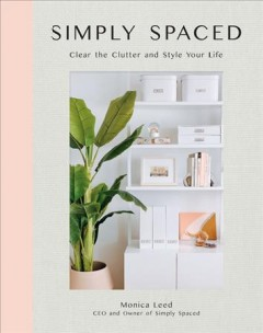 Simply Spaced : Clear the Clutter and Style Your Life
