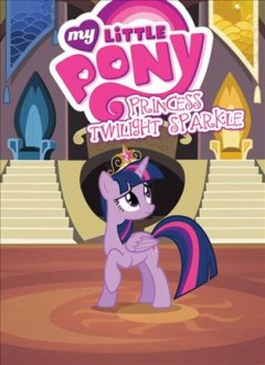 My little pony : Princess Twilight Sparkle