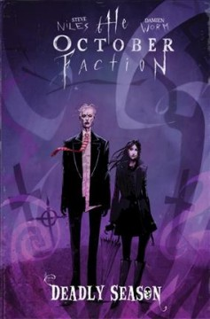 The October faction. Volume 4, Deadly season / created by Steve Niles and Damien Worm ; written by Steve Niles ; illustrated by Damien Worm.