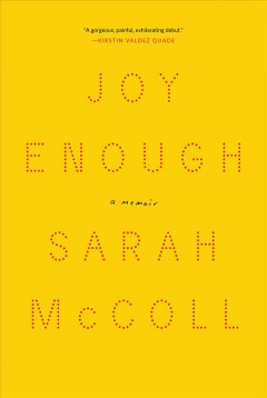 Joy enough : a memoir