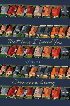That time I loved you : stories