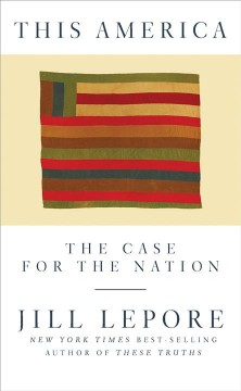This America : The Case for the Nation